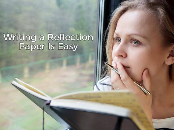 Writing a Reflection Paper Is Easy