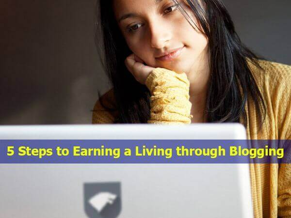 5 Steps to Earning a Living through Blogging