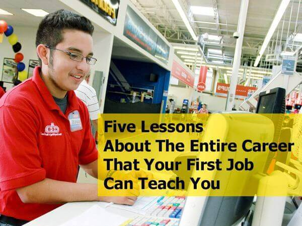 The Entire Career That Your First Job Can Teach You
